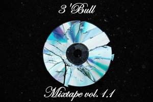 3'Bull - Mixtape vol 1.1 (2010)