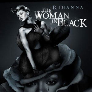 Rihanna - The Woman In Black (2011)