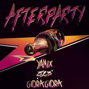 Yanix & GidraGidra - Afterparty